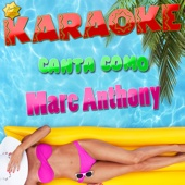 Karaoke Canta Como Marc Anthony
