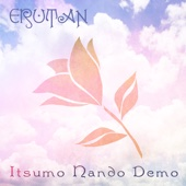 Itsumo Nando Demo (Always With Me) - Erutan