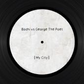 My City (Bodhi Vs. George the Poet) - Bodhi & George the Poet