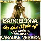 Barcelona (In the Style of D Kay & Epsilon & Stamina Mc) [Karaoke Version]