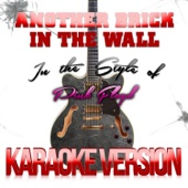 Another Brick in the Wall (In the Style of Pink Floyd) [Karaoke Version]