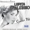 Antología De Éxitos: Como Tú, Lupita D'Alessio