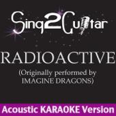 Radioactive (Originally Performed By Imagine Dragons) [Acoustic Karaoke Version]