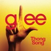 Thong Song (Glee Cast Version) - Single, Glee Cast
