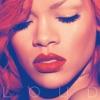 Loud, Rihanna