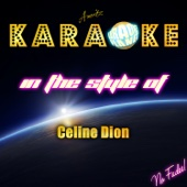 Karaoke (In the Style of Celine Dion)