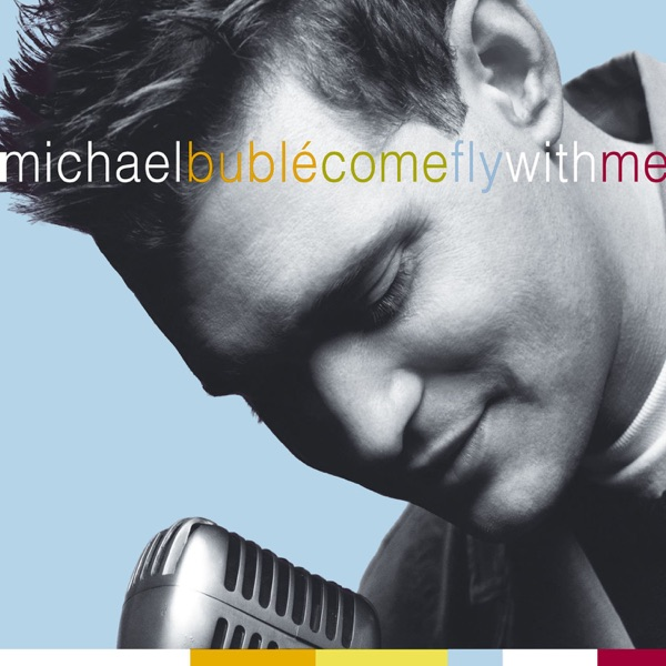 Come Fly With Me Michael Bublé CD cover