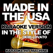 Made in the USA (In the Style of Demi Lovato) [Karaoke Version]