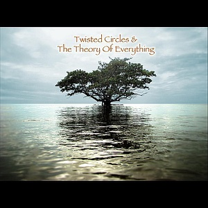 Tom Yoder - Twisted Circles and the Theory of Everything