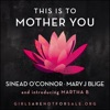 This is to Mother You (feat. Martha B) - Single, Sinead O'Connor & Mary J. Blige