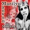 My Monkey, Marilyn Manson
