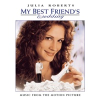 My Best Friend's Wedding - Official Soundtrack