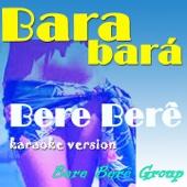 Bara Barà Bere Bere (Karaoke Version Originally Perfomed By Michel Telò)