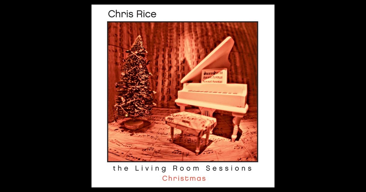 the living room sessions christmas by chris rice on itunes