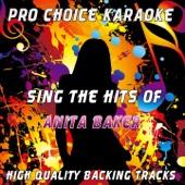 Sing the Hits of Anita Baker (Karaoke Version) [Originally Performed By Anita Baker]