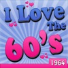 I Love the 60's: 1964 (Re-Recorded Versions) ジャケット画像