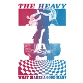 What Makes A Good Man? (Original Version) - The Heavy