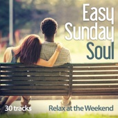 Easy Sunday Soul: Relax At the Weekend