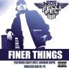 Finer Things (feat. Kanye West, Jermaine Dupri, Fabolous & Ne-Yo) - Single, DJ Felli Fel