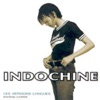 Indochine - Les maxis, Indochine