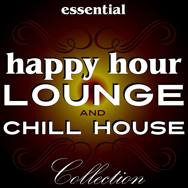 Essential happy hour lounge chill house collection by for Essential house music