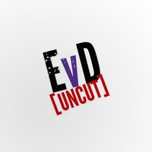 EvD Uncut