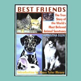 Best Friends: The True Story of the World's Most Beloved Animal Sanctuary (Unabridged) - Samantha Glen mp3 listen download