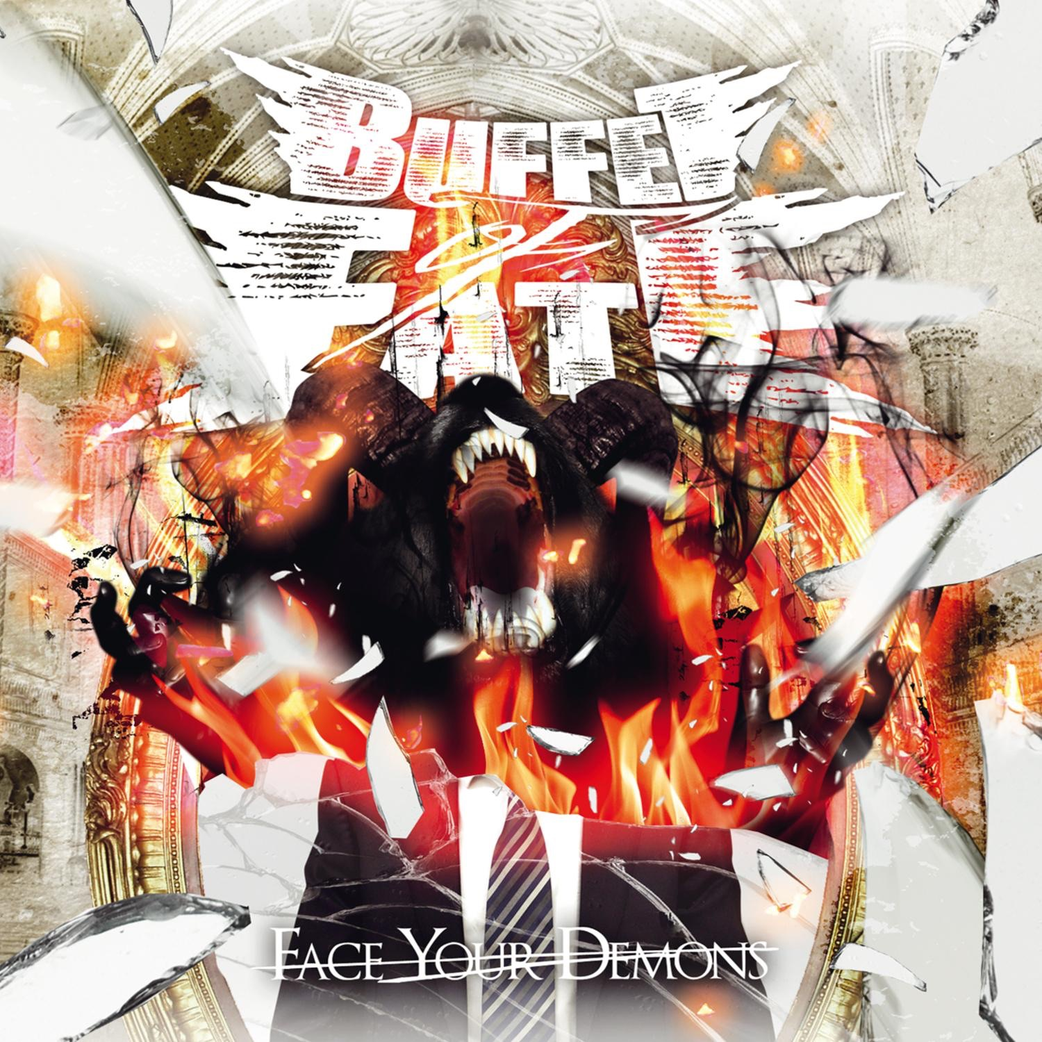Buffet Of Fate - Face Your Demons (2012)