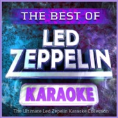 The Best of Led Zeppelin Karaoke - The Ultimate Led Zep Karaoke Hits Collection!