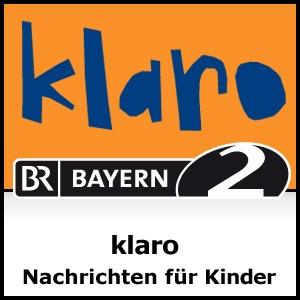klaro - Nachrichten für Kinder - Bayern 2