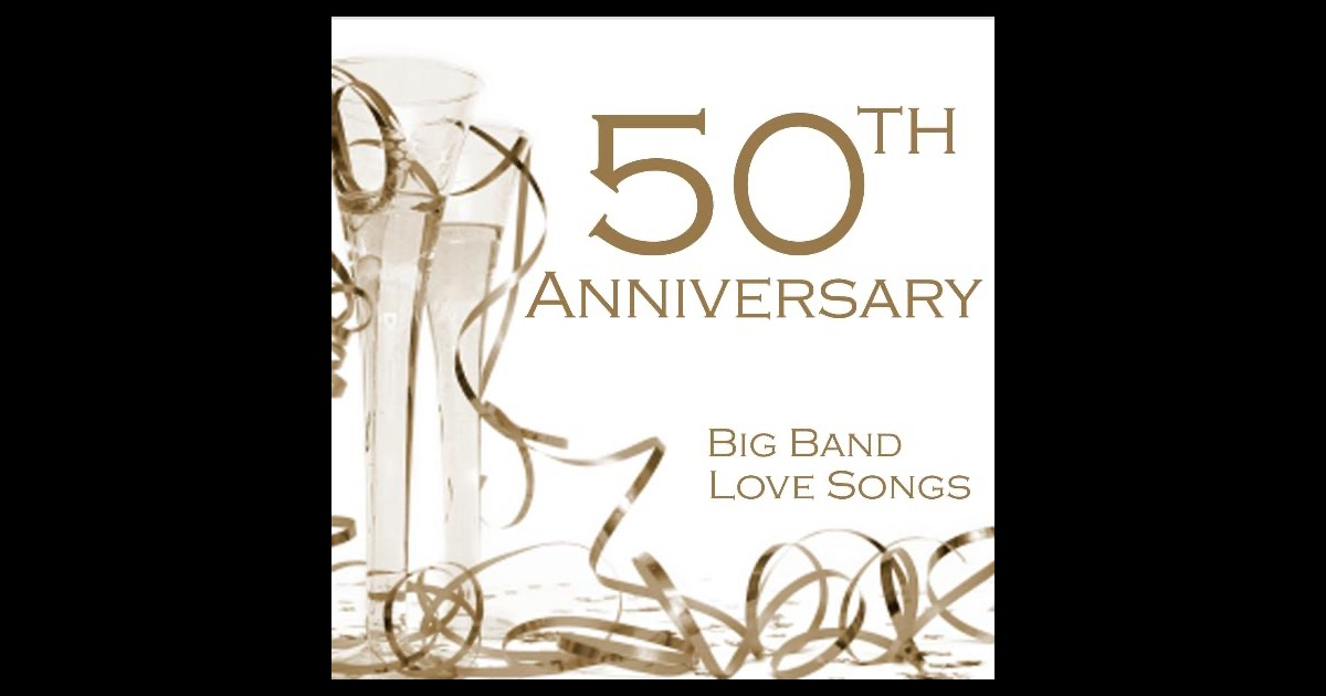 Th anniversary songs big band love by music