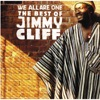 pochette album We All Are One: The Best of Jimmy Cliff