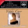 La Gran Coleccion del 60 Aniversario CBS: Vikki Carr, Vikki Carr