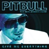 Give Me Everything (feat. Ne-Yo, Afrojack & Nayer) - Single, Pitbull
