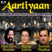 Aartiyaan 50 Everyday Morning and Evening Prayers, Chants and Mantras (Best of Hari Om Sharan, Anup Jalota and Suresh Wadkar)