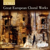 Great European Choral Works - The Sixteen