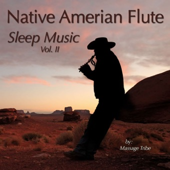 Native American Flute Sleep Music, Vol. 2 – Massage Tribe