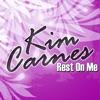 Rest On Me, Kim Carnes