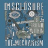 The Mechanism - Single, Disclosure & Friend Within