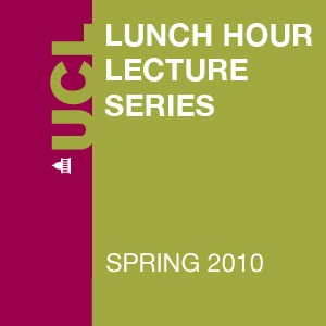 Lunch Hour Lectures - Spring 2010 - Video