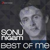 Best of Me: Sonu Nigam