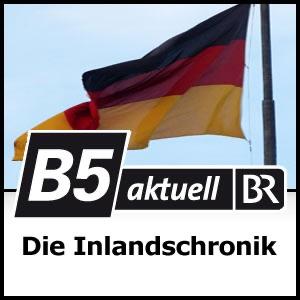 Die Inlandschronik - B5 aktuell
