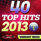 40 Top Hits 2013, Vol. 1 (Unmixed Workout Songs For Fitness & Exercise)