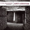 Up from the Catacombs: The Best of Jane's Addiction, Jane's Addiction