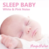 Sleep Baby - White & Pink Noise - MagicMotion Cover Art