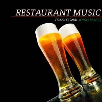 Restaurant Music: Traditional Irish Music & Irish Pub Songs (Best Instrumental Music and Restaurant Background Music) – Restaurant Music Academy