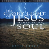 The Glory Light of Jesus Heals Your Soul (Updated Version)