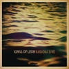 Radioactive - Single, Kings of Leon