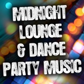 Midnight Lounge and Dance Party Music