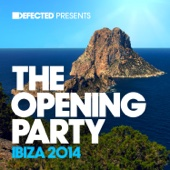Defected Presents the Opening Party Ibiza 2014